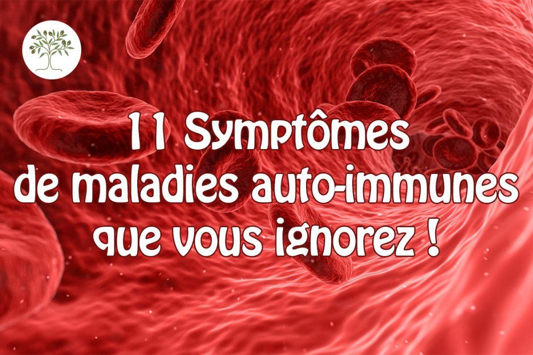 11 Symptômes de maladies auto-immunes que vous ignorez !